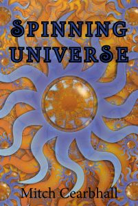Spinning Universe by author Mitch Cearbhall