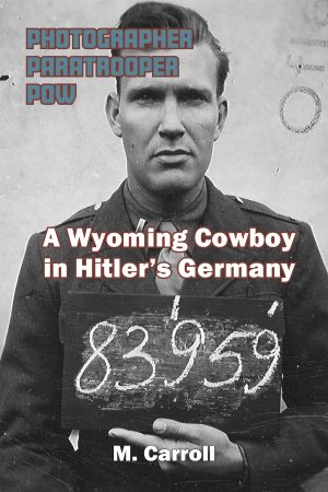 A Wyoming Cowboy in Hitler's Germany, M. Carroll
