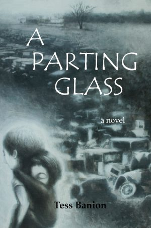 A Parting Glass - a novel by Tess Banion
