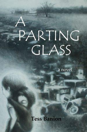 A Parting Glass - a novel by Tess Banion