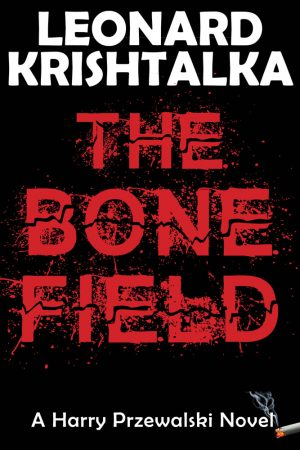 TheBoneField_A Harry Przewalski Novel