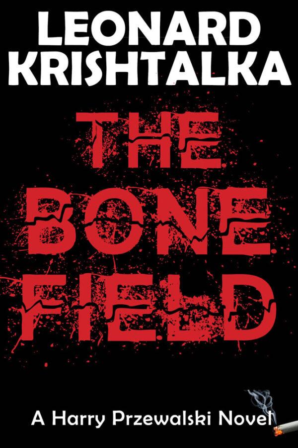 TheBoneField_A Harry Przewalski Novel